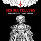 SENIOR FELLOWS Shallow Grave For A Dying God album cover