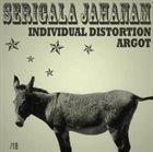 SERIGALA JAHANAM Serigala Jahanam / Individual Distortion / Argot album cover