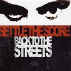 SETTLE THE SCORE Back To The Streets album cover