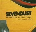 SEVENDUST Southside Double-Wide: Acoustic Live album cover