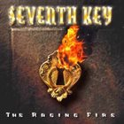 SEVENTH KEY The Raging Fire album cover