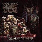 SEVERE TORTURE Slaughtered album cover