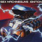SEX MACHINEGUNS IGNITION album cover