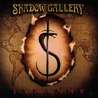 SHADOW GALLERY Tyranny album cover