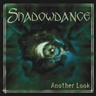 SHADOWDANCE Another Look album cover