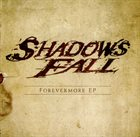 SHADOWS FALL Forevermore album cover