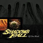 SHADOWS FALL Of One Blood album cover