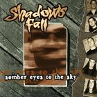 SHADOWS FALL Somber Eyes to the Sky album cover