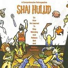 SHAI HULUD A Comprehensive Retrospective Or: How We Learned To Stop Worrying And Release Bad And Useless Recordings album cover