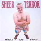 SHEER TERROR Asshole And Proud album cover