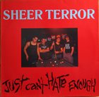 SHEER TERROR Just Can't Hate Enough album cover