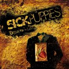 SICK PUPPIES Dressed Up as Life album cover