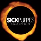 SICK PUPPIES Polar Opposite album cover