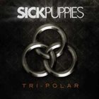 SICK PUPPIES Tri-Polar album cover
