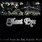 SILENT EYE Buried Soul In The Castle Wall album cover