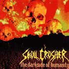 SKULL CRUSHER The Darkside of Humanity album cover