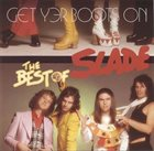 SLADE Get Yer Boots On: The Best Of Slade album cover