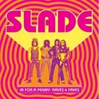 SLADE In For A Penny: Raves & Faves album cover