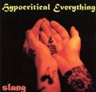 SLANG Hypocritical Everything album cover