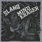 SLANG Slang / Mind Eraser album cover