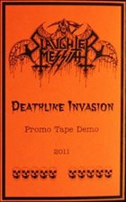 SLAUGHTER MESSIAH Deathlike Invasion Promo Tape Demo 2011 album cover