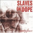 SLAVES ON DOPE Metafour album cover