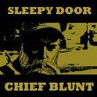 SLEEPY DOOR Chief Blunt album cover