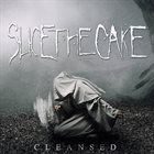 SLICE THE CAKE Cleansed album cover