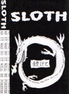 SLOTH As It Was So It Will Be Forever album cover