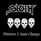 SLOTH Division 1 State Champs album cover