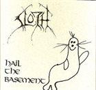 SLOTH Hail The Basement album cover