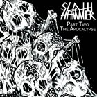 SLOTH HAMMER Part Two - The Apocalypse album cover