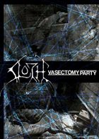 SLOTH Sloth / Vasectomy Party album cover