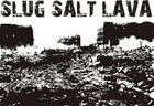 SLUG SALT LAVA First - Promo album cover