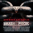 SMASH INTO PIECES Unbreakable album cover