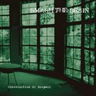 SMASH THE BRAIN Construction Of Despair album cover