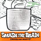 SMASH THE BRAIN Keep Our Way!! album cover