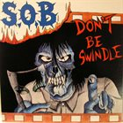 S.O.B. Don't Be Swindle album cover