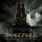 SORCERER The Crowning of the Fire King album cover