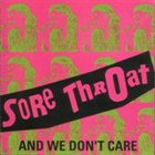 SORE THROAT And We Don't Care album cover