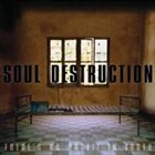 SOUL DESTRUCTION There's No Profit In Truth album cover