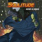 SOULITUDE Destroy All Humans album cover