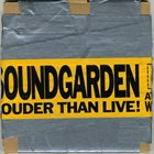SOUNDGARDEN Louder Than Live album cover