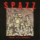 SPAZZ Crush Kill Destroy album cover