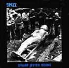 SPAZZ Dwarf Jester Rising album cover