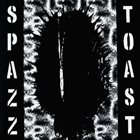 SPAZZ Spazz / Toast ‎ album cover