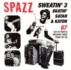 SPAZZ Sweatin' 3: Skatin', Satan & Katon album cover