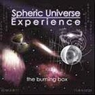 SPHERIC UNIVERSE EXPERIENCE The Burning Box album cover