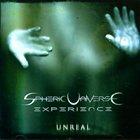 SPHERIC UNIVERSE EXPERIENCE Unreal album cover