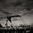 STAND YOUR GROUND The Chaos Around album cover